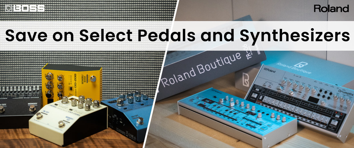 Save on Select Boss Pedals and Roland Synthesizers