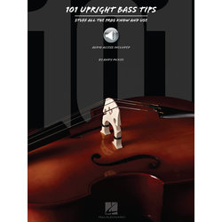 101 Upright Bass Tips - Stuff All the Pros Know and Use w/Online Audio