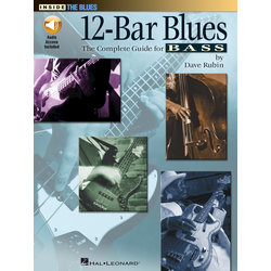 12 Bar Blues: The Complete Guide for Bass w/Online Audio
