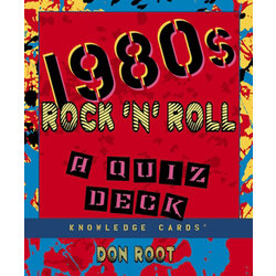 1980s Rock 'N' Roll: A Quiz Deck Knowledge Cards