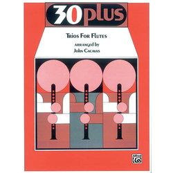 30 Plus Trios for Flutes