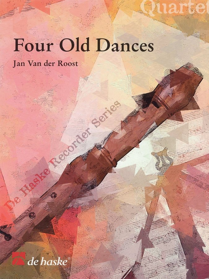 View larger image of 4 Old Dances - Van der Roost (recorder quartet)