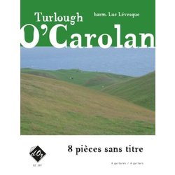 8 Pieces Sans Titre (O'Carolan) - Guitar Quartet