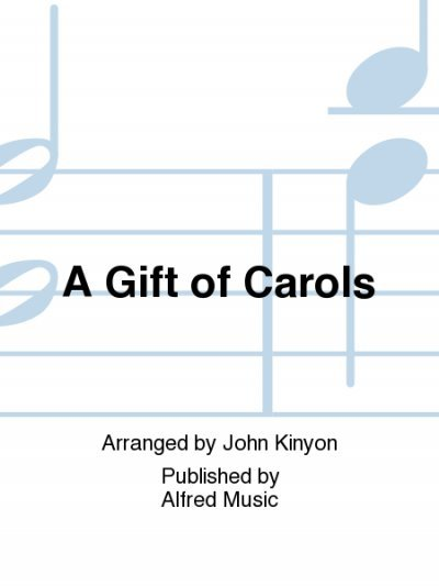View larger image of A Gift of Carols - Score & Parts, Grade 1