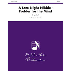 A Late Night Nibble: Fodder for the Mind - (Percussion Ensemble)