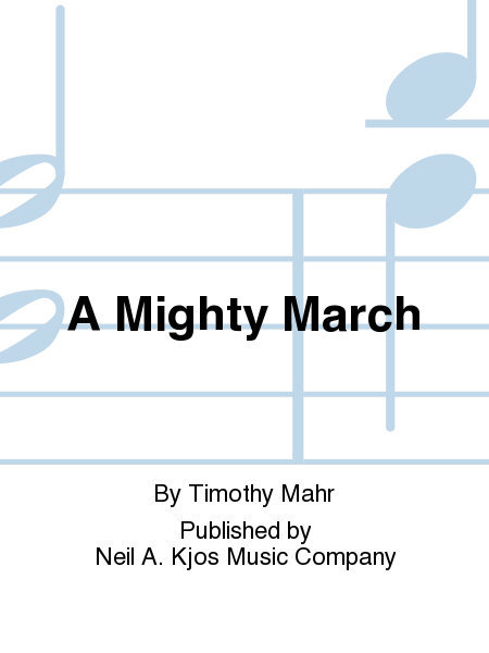 View larger image of A Mighty March - Score & Parts, Grade 4.5