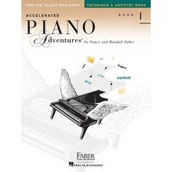 Accelerated Piano Adventures for the Older Beginner - Technique & Artistry, Book 1