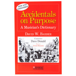 Accidentals on Purpose - A Musician's Dictionary