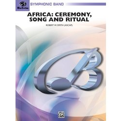 Africa: Ceremony, Song, and Ritual - Score & Parts, Grade 4