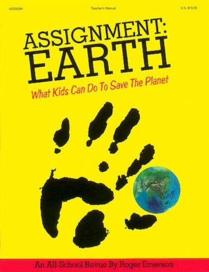 View larger image of Assignment: Earth What Kids Can Do To Save The Planet - Teacher Edition