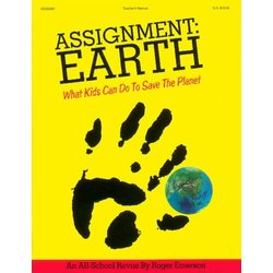 Assignment: Earth What Kids Can Do To Save The Planet - Teacher Edition