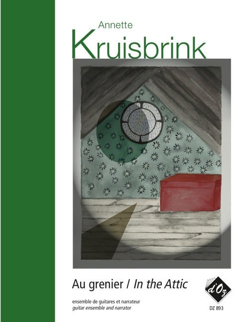 View larger image of Au Grenier / In The Attic (Kruisbrink) - Guitar Ensemble & Narrator