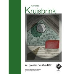 Au Grenier / In The Attic (Kruisbrink) - Guitar Ensemble & Narrator
