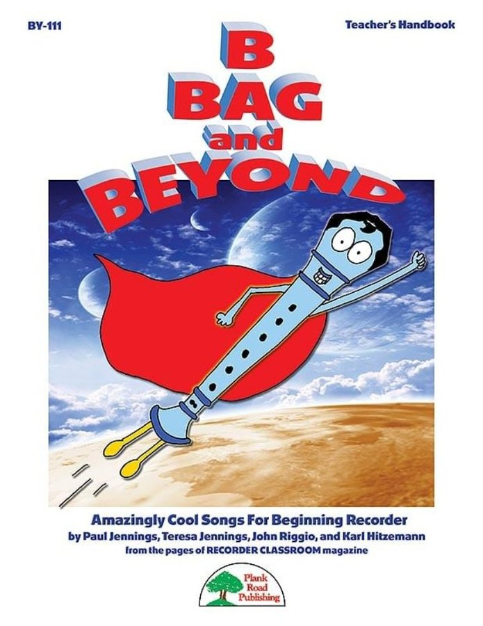 View larger image of B BAG and Beyond - Teacher's Handbook & CD (Soprano Recorder)