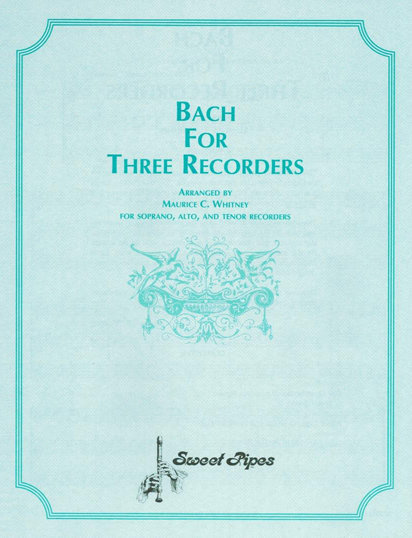 View larger image of Bach for Three Recorders (Soprano, Alto and Tenor)