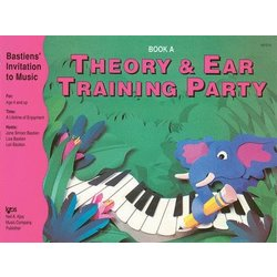 Theory & Ear Training Party Book A (Bastiens Invitation To Music)