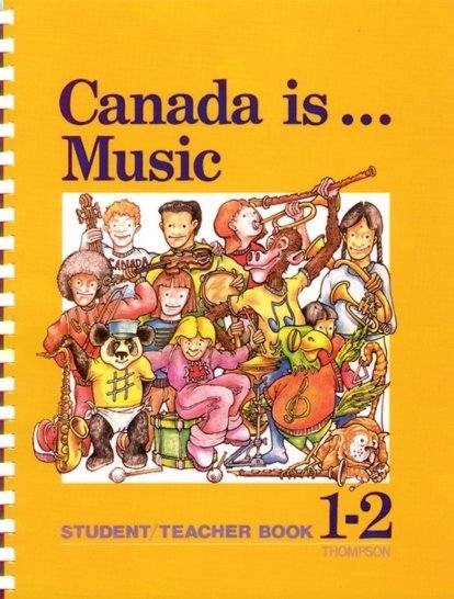 View larger image of Canada Is... Music Student / Teacher Book - Grade 1-2