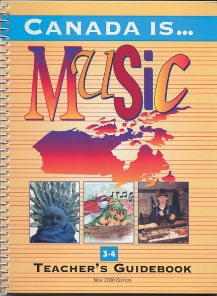 View larger image of Canada Is... Music Teacher's Guide Book (2000 Edition) - Grade 3-4
