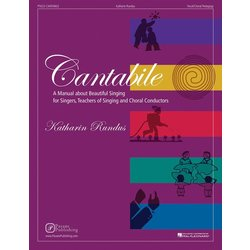Cantabile: A Manual About Beautiful Singing for Singers, Teachers of Singing and Choral Conductors