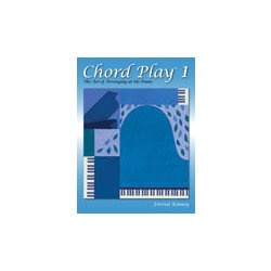 Chord Play The Art of Arranging at the Piano Book 1
