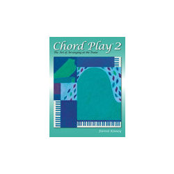 Chord Play The Art of Arranging at the Piano Book 2