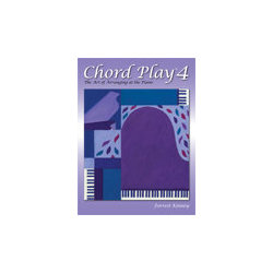 Chord Play The Art of Arranging at the Piano Book 4