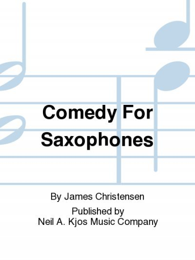 View larger image of Comedy for Saxophones - Saxophone Quartet, (AATB)