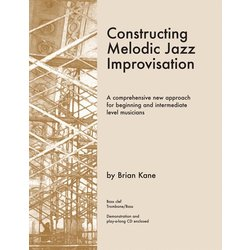 Constructing Melodic Jazz Improvisation - Bass Clef Edition Book & CD
