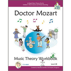 Doctor Mozart Music Theory Workbook Level 2B