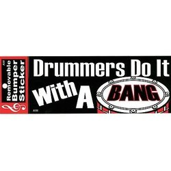 Drummers Do It With A Bang Bumper Sticker