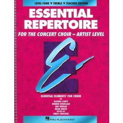 Essential Repertoire For The Concert Choir Artist Level 4 - Treble Teacher