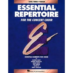Essential Repertoire For The Concert Choir Level 3 - Mixed - Student