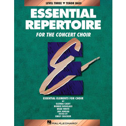 Essential Repertoire for the Concert Choir Level 3 - Tenor & Bass - Student