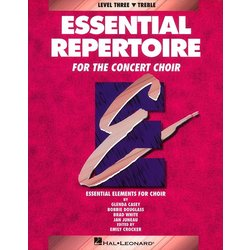 Essential Repertoire For The Concert Choir Level 3 - Treble - Student