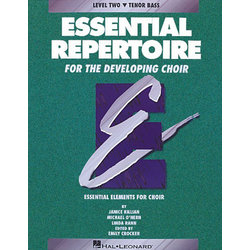 Essential Repertoire for the Developing Choir Level 2 - Tenor & Bass - Student