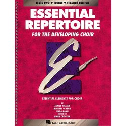 Essential Repertoire For The Developing Choir Level 2 - Treble - Teacher