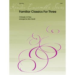 Familiar Classics For Three - (Flute Trio)
