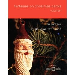 Fantasies on Christmas Carols, Volume 1 (Townsend) - Piano Duet (1P4H)