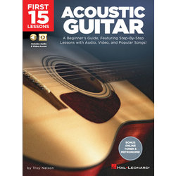 First 15 Lessons - Acoustic Guitar: Step-By-Step Lessons with Audio, Video, and Popular Songs