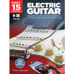 First 15 Lessons - Electric Guitar: Step-By-Step Lessons with Audio, Video, and Popular Songs