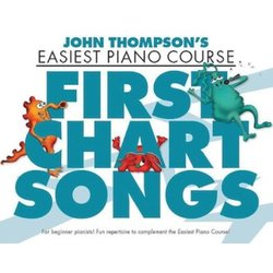 First Chart Songs - John Thompson's Easiest Piano Course