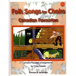 Folk Songs for Choirs - Canadian Favourites,Unison/2PT