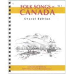 Folk Songs Of Canada Vol.1 (SATB Choral Edition)