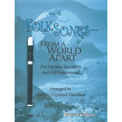 Folksongs From A World Apart - (Soprano Recorder/Orff Instruments)