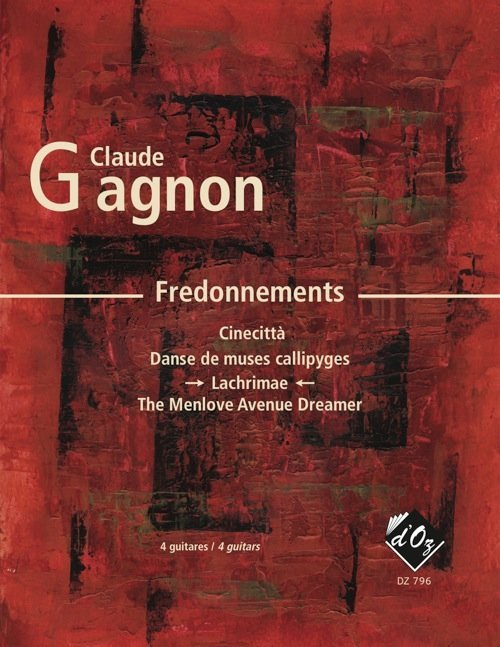 View larger image of Fredonnements - Lachrimae (Gagnon) - Guitar Quartet