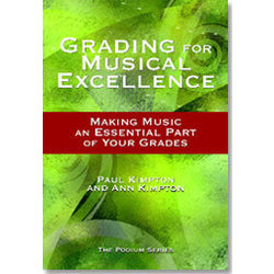 Grading for Musical Excellence: Making Music an Essential Part of Your Grades