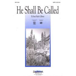 He Shall Be Called, SATB Parts