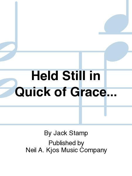 View larger image of Held Still in Quick of Grace - Score & Parts, Grade 4