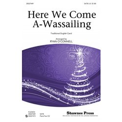 Here We Come A-Wassailing, SATB Parts