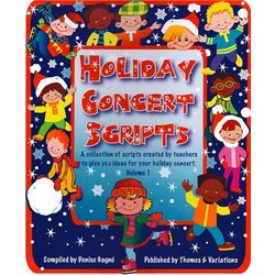 Holiday Concert Scripts Volume 1